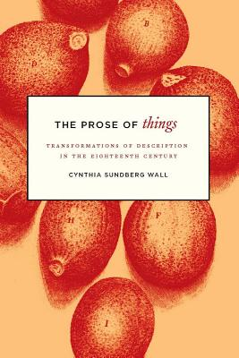 The Prose of Things By Wall, Cynthia Sundberg