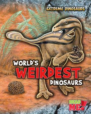 World's Weirdest Dinosaurs By Matthews, Rupert